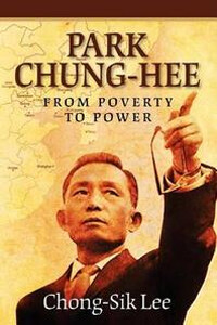Park Chung-Hee : from poverty to power