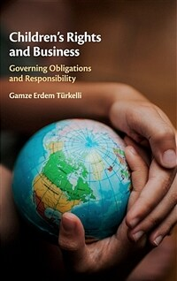 Children's rights and business / : governing obligations and responsibility