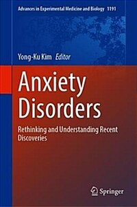 Anxiety Disorders : Rethinking and understanding recent discoveries
