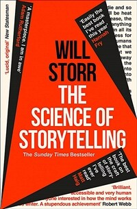 The Science of Storytelling : Why Stories Make Us Human, and How to Tell Them Better (Paperback)