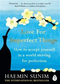 Love for Imperfect Things : The Sunday Times Bestseller: How to Accept Yourself in a World Striving for Perfection (Paperback)