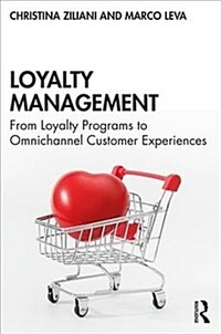 Loyalty Management : From Loyalty Programs to Omnichannel Customer Experiences (Paperback)