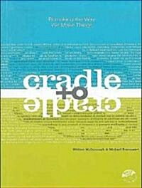 Cradle to Cradle: Remaking the Way We Make Things (MP3 CD)