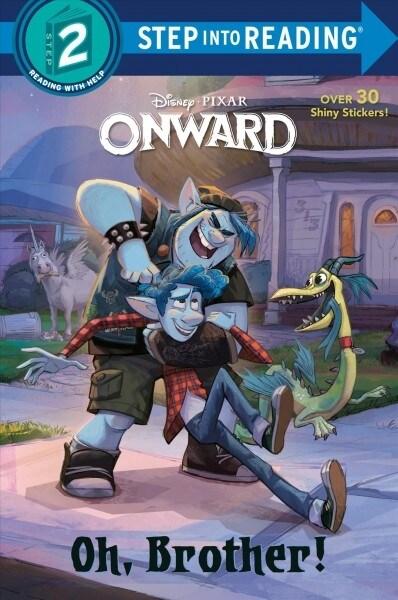 Step into Reading #2 Oh, Brother! (Disney/Pixar Onward) (Paperback)