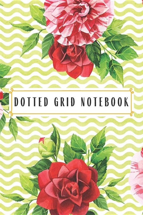 Dotted Grid Notebook: Cute Dot Grid Journal Pretty Bullet Planner and Notebook Dotted Grid Notebook Dot Grid Notebook Dotted Jounal Bujo (Paperback)