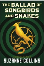 The Ballad of Songbirds and Snakes (a Hunger Games Novel) (Hardcover)