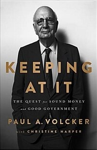 Keeping at It: The Quest for Sound Money and Good Government (Paperback)