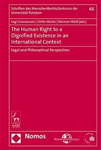 The human right to a dignified existence in an international context : legal and philosophical perspectives
