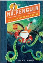 Mr Penguin and the Catastrophic Cruise : Book 3 (Paperback, 영국판)