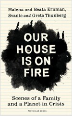 Our House is on Fire : Scenes of a Family and a Planet in Crisis (Hardcover)