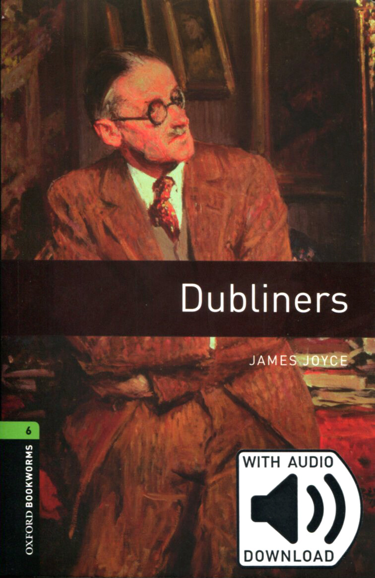 Oxford Bookworms Library: Level 6:: Dubliners (Paperback + MP3, 3rd Edition)