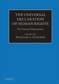 The Universal Declaration of Human Rights : the travaux préparatoires