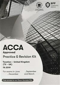 ACCA Taxation FA2019 : Practice and Revision Kit (Paperback)