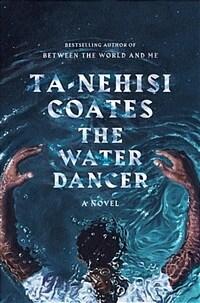 The Water Dancer : A Novel - Oprah's Book Club (Paperback, International Edition)