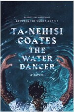 The Water Dancer : A Novel - Oprah's Book Club (Paperback, International Edition)