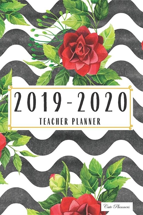 Cute Planners 2019-2020 Teacher Planner: Teacher Planner Lesson Planner Academic Planner Academic Organizer 2019-2020 Daily Weekly Monthly Planners 20 (Paperback)