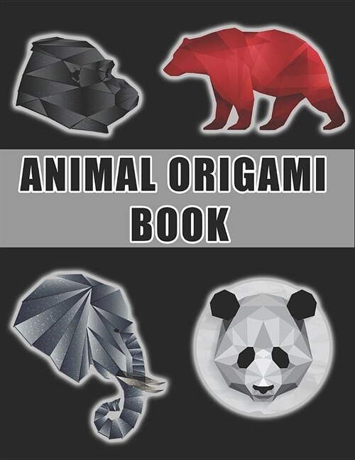 Animal Origami Book: A Step-by-Step Introduction to the Art of Paper Folding, Origami Books for Adults & Kids, Origami Animals, Beginner Or (Paperback)