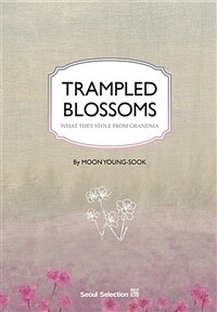 Trampled Blossoms (Paperback)