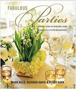 Fabulous Parties : Food And Flowers For Elegant Entertaining (Hardcover)