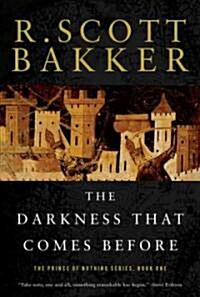 The Darkness That Comes Before: The Prince of Nothing, Book One (Paperback)