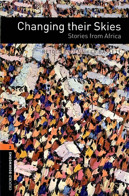 Oxford Bookworms Library: Level 2:: Changing their Skies: Stories from Africa (Paperback)