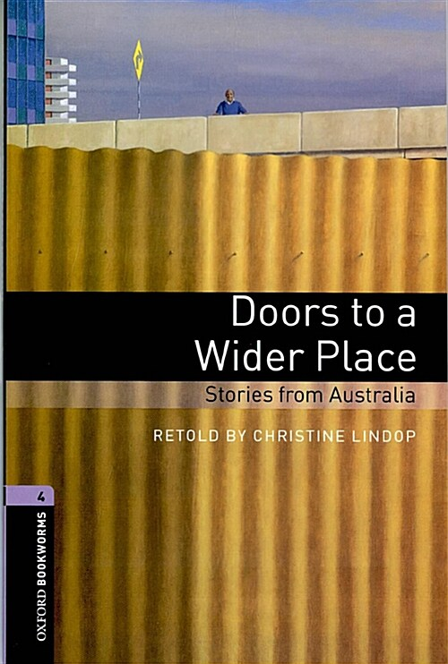 Oxford Bookworms Library: Level 4:: Doors to a Wider Place: Stories from Australia (Paperback)