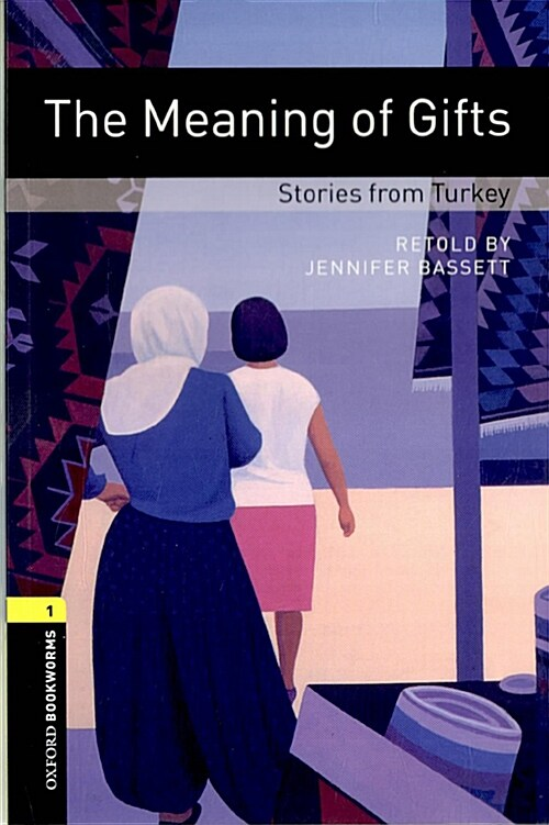 Oxford Bookworms Library: Level 1:: The Meaning of Gifts: Stories from Turkey (Paperback)