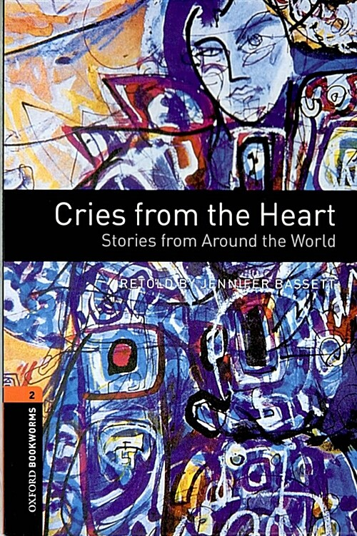 Oxford Bookworms Library: Level 2: Cries from the Heart: Stories from Around the World (Paperback)