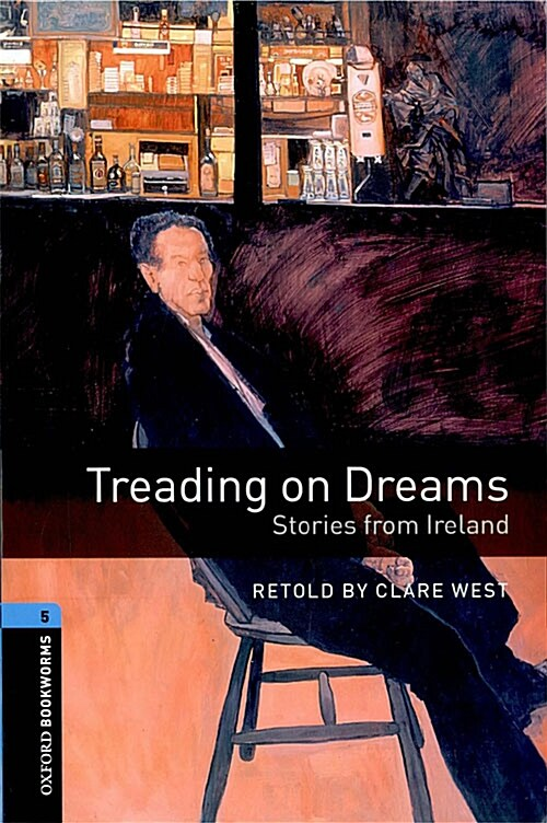 Oxford Bookworms Library: Stage 5: Treading on Dreams: Stories from Ireland (Paperback)