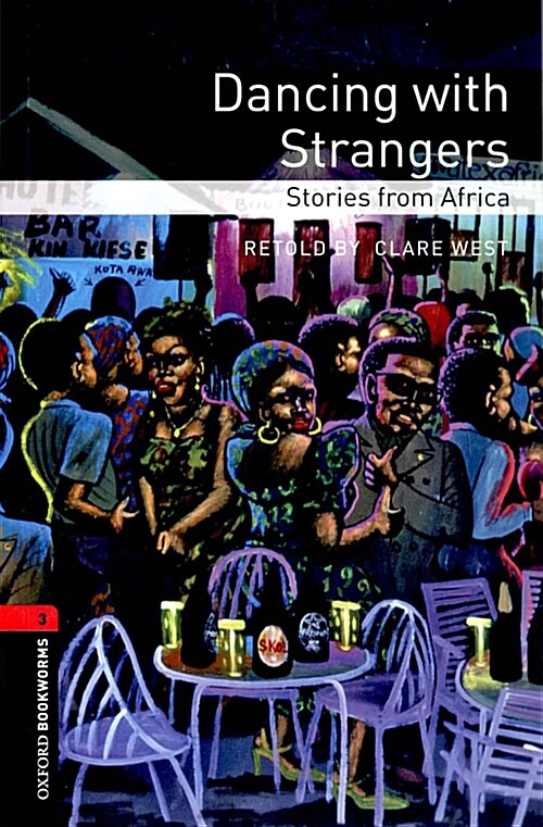Oxford Bookworms Library: Level 3: Dancing with Strangers: Stories from Africa (Paperback)