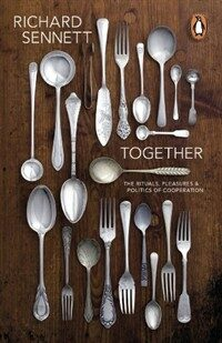 Together : The Rituals, Pleasures and Politics of Cooperation (Paperback)
