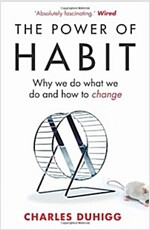 The Power of Habit : Why We Do What We Do, and How to Change (Paperback)