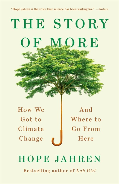 The Story of More: How We Got to Climate Change and Where to Go from Here (Paperback)
