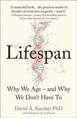 Lifespan: Why We Age ? and Why We Don't Have To (Paperback)