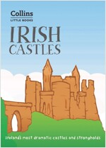 Irish Castles : Ireland'S Most Dramatic Castles and Strongholds (Paperback)