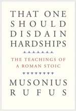 That One Should Disdain Hardships: The Teachings of a Roman Stoic (Hardcover)