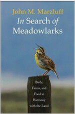 In Search of Meadowlarks: Birds, Farms, and Food in Harmony with the Land (Hardcover)