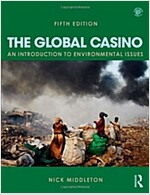 The Global Casino : An Introduction to Environmental Issues (Paperback, 5 New edition)