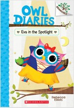 Owl Diaries #13 : Eva in the Spotlight (Paperback)