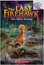 The Last Firehawk #8 : The Silver Swamp (Paperback)