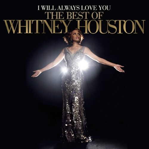 Whitney Houston - I Will Always Love You: The Best Of Whitney Houston [스탠다드 에디션]