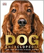 The Dog Encyclopedia: The Definitive Visual Guide (Hardcover)