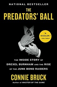 The Predators' Ball: The Inside Story of Drexel Burnham and the Rise of the Junk Bond Raiders (Paperback)
