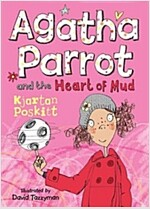 Agatha Parrot and the Heart of Mud (Paperback)
