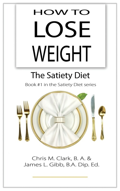 How to Lose Weight - The Satiety Diet (Hardcover)