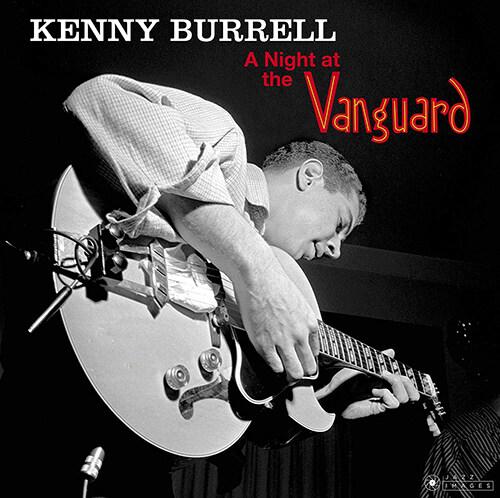 [수입] Kenny Burrell - A Night at the Vanguard (+ 2 Bonus Tracks) [180g LP]