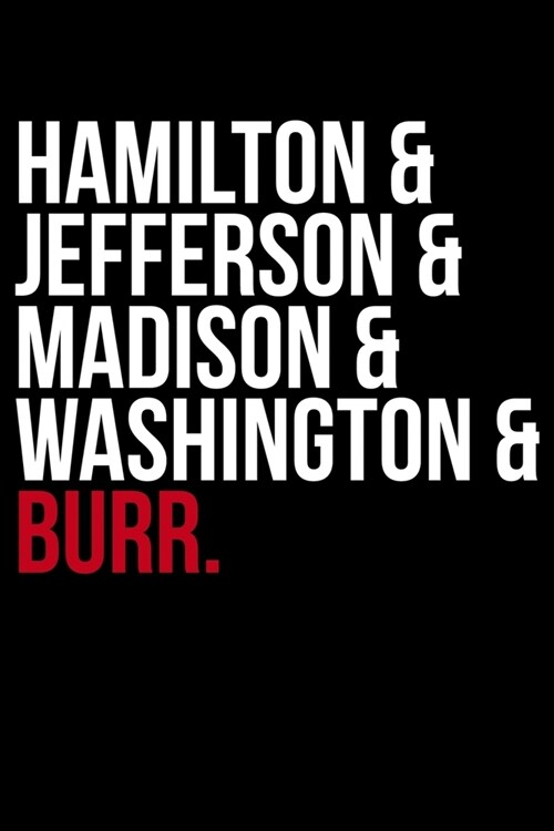 Hamilton & Jefferson & Madison & Washington & Burr. (Paperback)