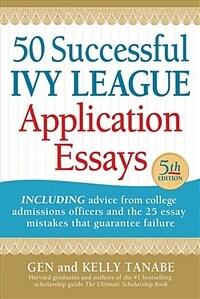 50 Successful Ivy League Application Essays (Paperback, 5)