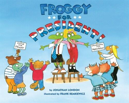 Froggy for President! (Hardcover)
