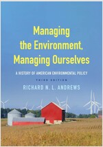Managing the Environment, Managing Ourselves: A History of American Environmental Policy (Paperback, 3)